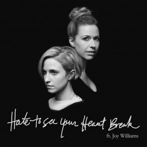 hate to see your heart break ft. joy williams